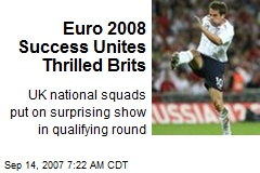 Euro 2008 Success Unites Thrilled Brits
