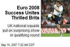 Euro 2008 Success Unites Thrilled Brits