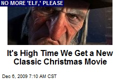It's High Time We Get a New Classic Christmas Movie