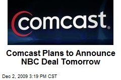 Comcast Plans to Announce NBC Deal Tomorrow
