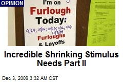Incredible Shrinking Stimulus Needs Part II