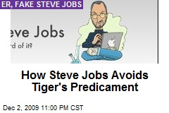 How Steve Jobs Avoids Tiger's Predicament