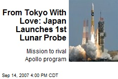 From Tokyo With Love: Japan Launches 1st Lunar Probe