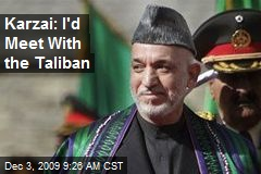 Karzai: I'd Meet With the Taliban
