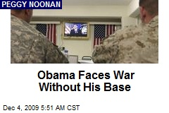 Obama Faces War Without His Base