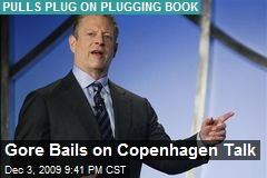Gore Bails on Copenhagen Talk