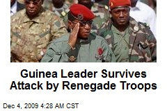 Guinea Leader Survives Attack by Renegade Troops