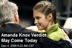 Amanda Knox Verdict May Come Today
