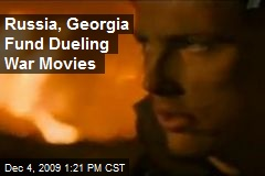 Russia, Georgia Fund Dueling War Movies