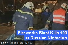 Fireworks Blast Kills 100 at Russian Nightclub