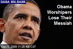 Obama Worshipers Lose Their Messiah