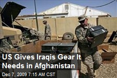 US Gives Iraqis Gear It Needs in Afghanistan