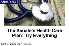 The Senate's Health Care Plan: Try Everything