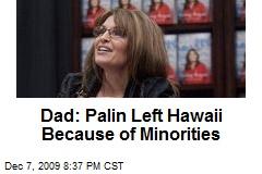 Dad: Palin Left Hawaii Because of Minorities