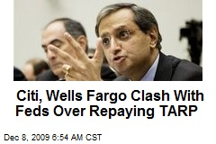 Citi, Wells Fargo Clash With Feds Over Repaying TARP