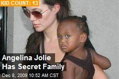 Angelina Jolie Has Secret Family