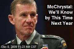 McChrystal: We'll Know by This Time Next Year