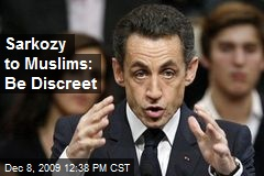 Sarkozy to Muslims: Be Discreet