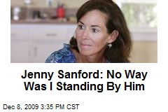 Jenny Sanford: No Way Was I Standing By Him