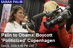 Palin to Obama: Boycott 'Politicized' Copenhagen
