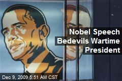 Nobel Speech Bedevils Wartime President