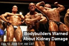 Bodybuilders Warned About Kidney Damage