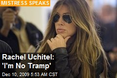 Rachel Uchitel: 'I'm No Tramp'