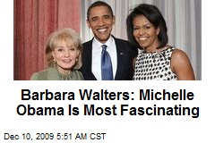 Barbara Walters: Michelle Obama Is Most Fascinating