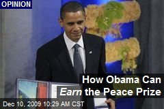 How Obama Can Earn the Peace Prize
