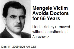 Mengele Victim Avoids Doctors for 65 Years