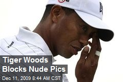 Tiger Woods Blocks Nude Pics