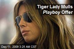 Tiger Lady Mulls Playboy Offer