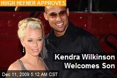 Kendra Wilkinson Welcomes Son