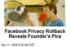 Facebook Privacy Rollback Reveals Founder's Pics