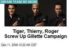 Tiger, Thierry, Roger Screw Up Gillette Campaign
