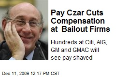 Pay Czar Cuts Compensation at Bailout Firms