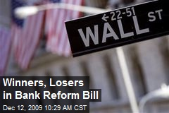 Winners, Losers in Bank Reform Bill