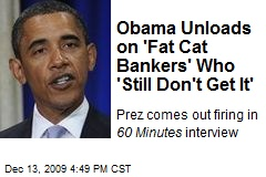 Obama Unloads on 'Fat Cat Bankers' Who 'Still Don't Get It'