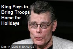 King Pays to Bring Troops Home for Holidays