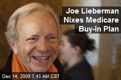 Joe Lieberman Nixes Medicare Buy-In Plan