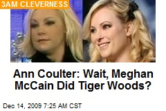 Ann Coulter: Wait, Meghan McCain Did Tiger Woods?