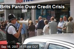 Brits Panic Over Credit Crisis