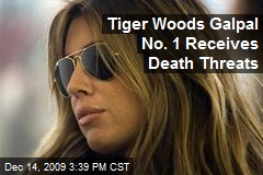 Tiger Woods Galpal No. 1 Receives Death Threats