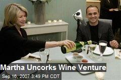 Martha Uncorks Wine Venture