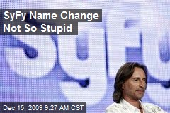SyFy Name Change Not So Stupid