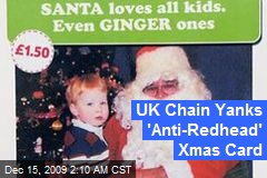 UK Chain Yanks 'Anti-Redhead' Xmas Card