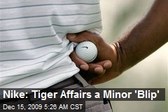 Nike: Tiger Affairs a Minor 'Blip'