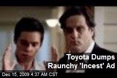 Toyota Dumps Raunchy 'Incest' Ad