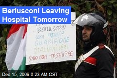 Berlusconi Leaving Hospital Tomorrow