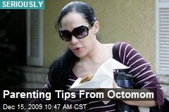 Parenting Tips From Octomom